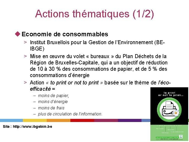 Actions thématiques (1/2) u Economie de consommables > Institut Bruxellois pour la Gestion de