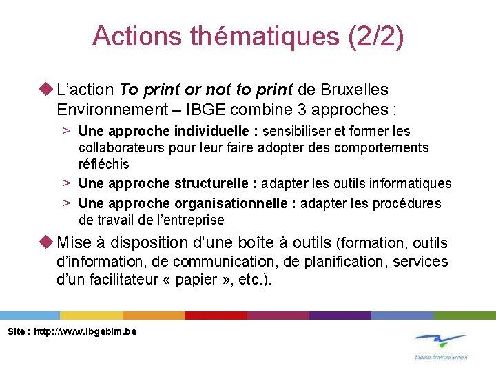 Actions thématiques (2/2) u L'action To print or not to print de Bruxelles Environnement