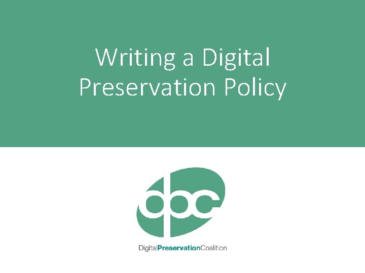 Writing a Digital Preservation Policy