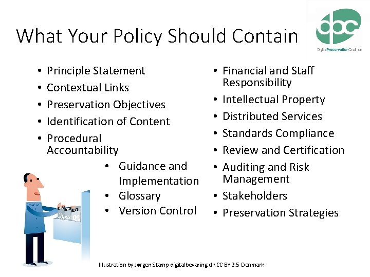 What Your Policy Should Contain • • • Principle Statement Contextual Links Preservation Objectives