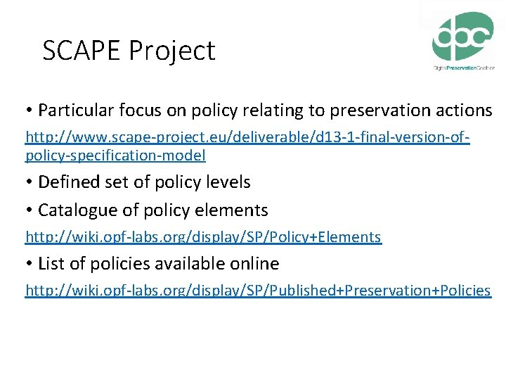 SCAPE Project • Particular focus on policy relating to preservation actions http: //www. scape-project.