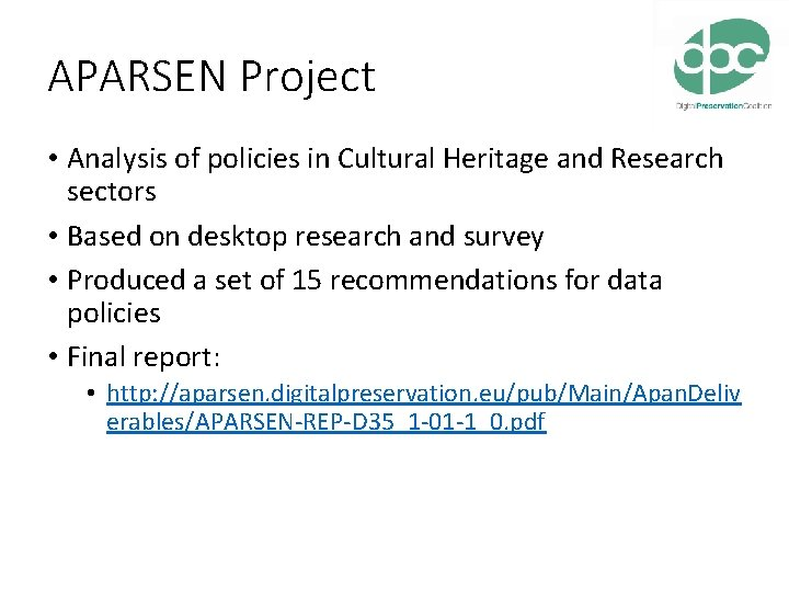 APARSEN Project • Analysis of policies in Cultural Heritage and Research sectors • Based