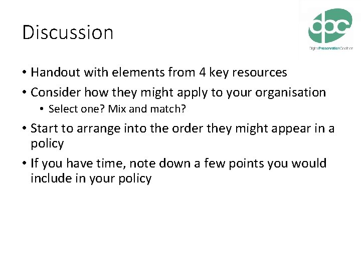 Discussion • Handout with elements from 4 key resources • Consider how they might