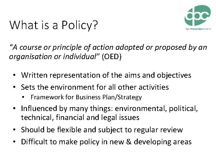 """What is a Policy? """"A course or principle of action adopted or proposed by"""