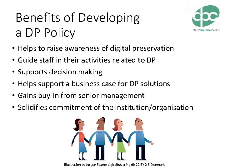 Benefits of Developing a DP Policy • • • Helps to raise awareness of