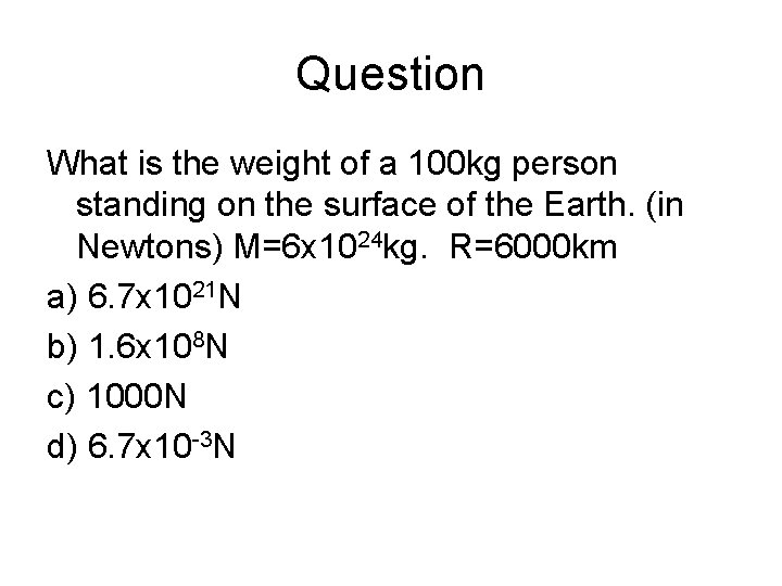 Question What is the weight of a 100 kg person standing on the surface