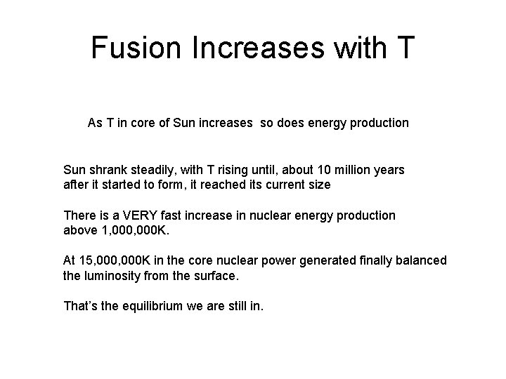 Fusion Increases with T As T in core of Sun increases so does energy