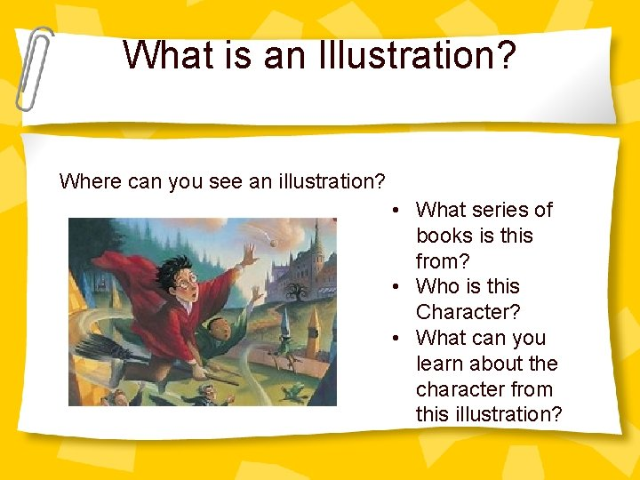 What is an Illustration? Where can you see an illustration? • What series of