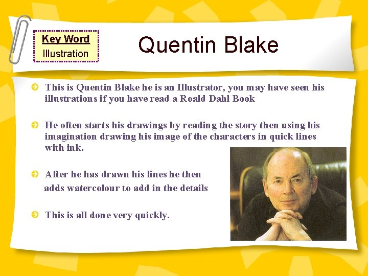 Key Word Illustration Quentin Blake This is Quentin Blake he is an Illustrator, you
