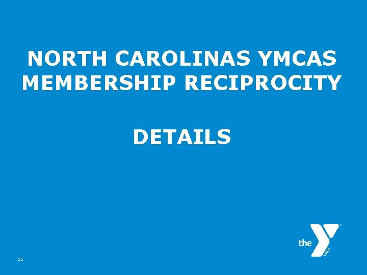 NORTH CAROLINAS YMCAS MEMBERSHIP RECIPROCITY DETAILS 15