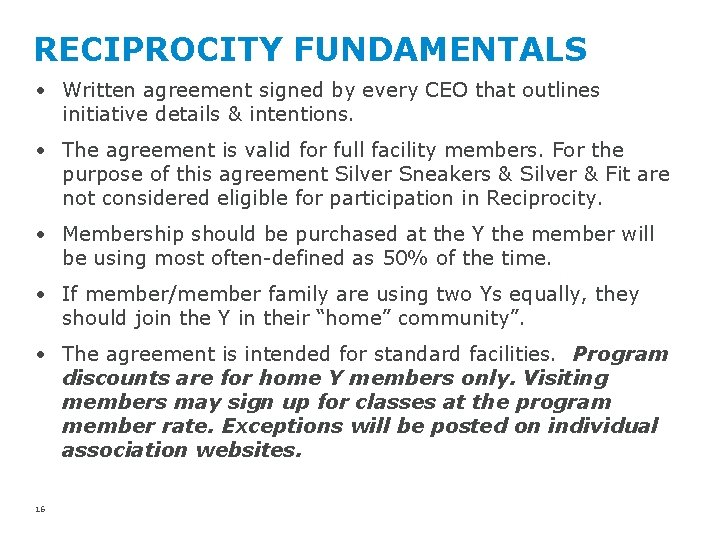 RECIPROCITY FUNDAMENTALS • Written agreement signed by every CEO that outlines initiative details &