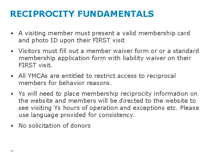 RECIPROCITY FUNDAMENTALS • A visiting member must present a valid membership card and photo