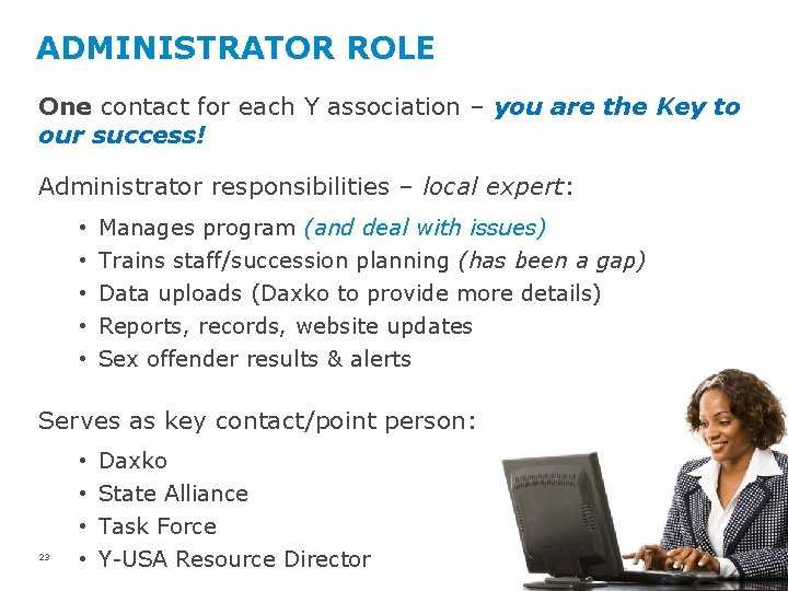 ADMINISTRATOR ROLE One contact for each Y association – you are the Key to
