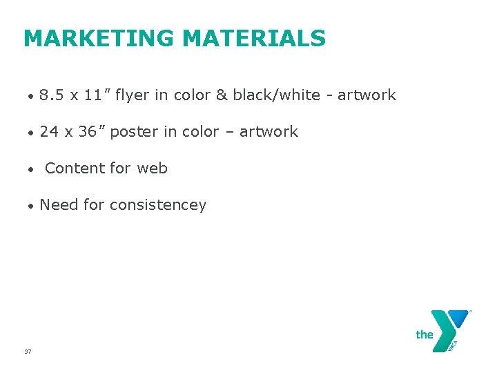 "MARKETING MATERIALS • 8. 5 x 11"" flyer in color & black/white - artwork"