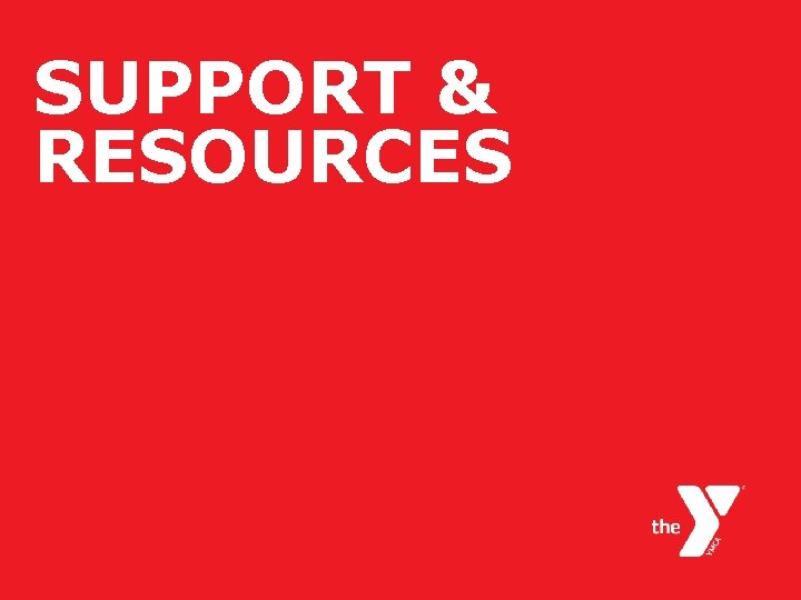 SUPPORT & RESOURCES