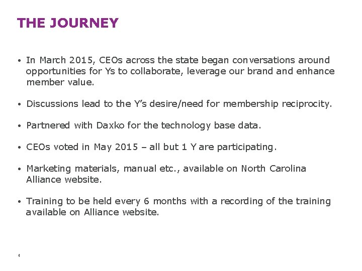 THE JOURNEY • In March 2015, CEOs across the state began conversations around opportunities
