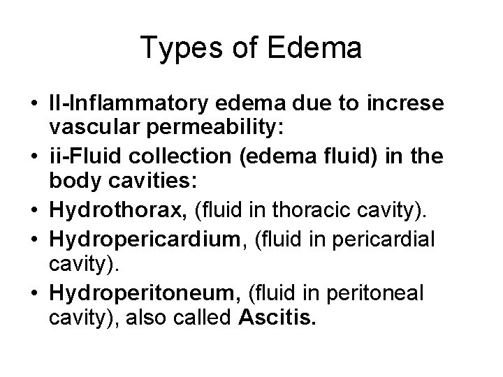 Types of Edema • II-Inflammatory edema due to increse vascular permeability: • ii-Fluid collection