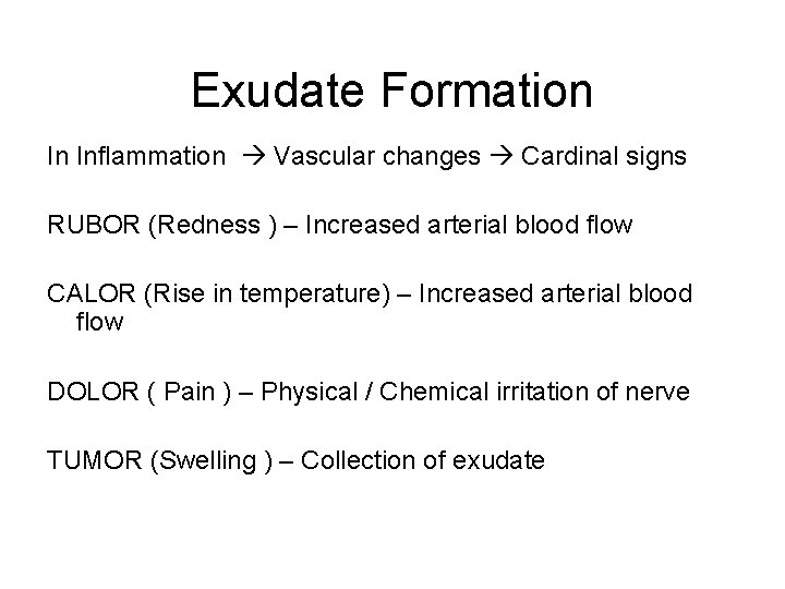 Exudate Formation In Inflammation Vascular changes Cardinal signs RUBOR (Redness ) – Increased arterial