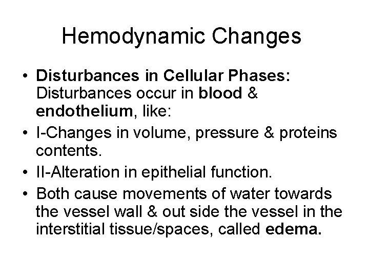 Hemodynamic Changes • Disturbances in Cellular Phases: Disturbances occur in blood & endothelium, like: