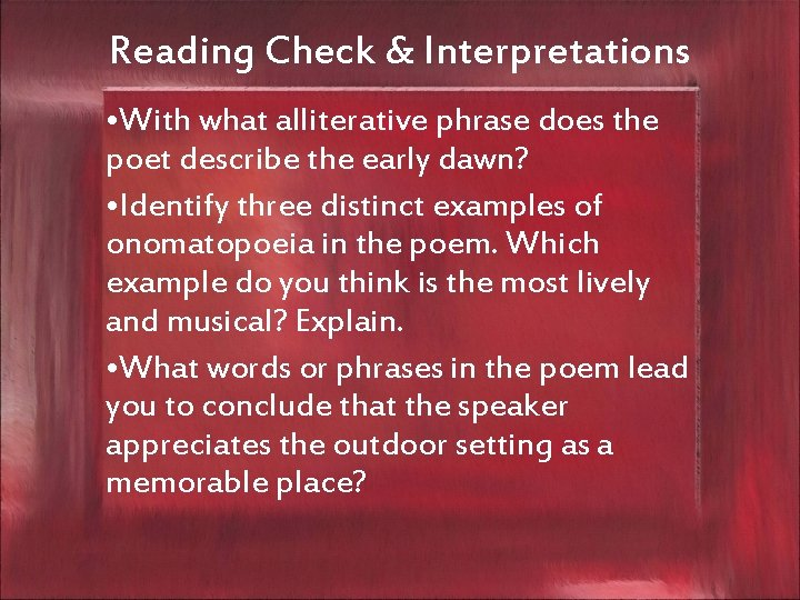 Reading Check & Interpretations • With what alliterative phrase does the poet describe the