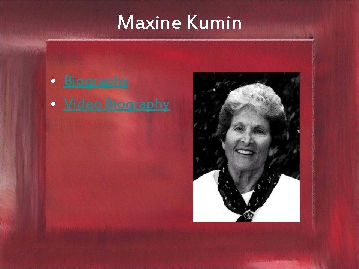 Maxine Kumin • Biography • Video Biography