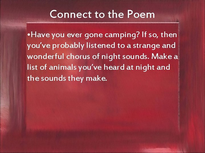 Connect to the Poem • Have you ever gone camping? If so, then you've