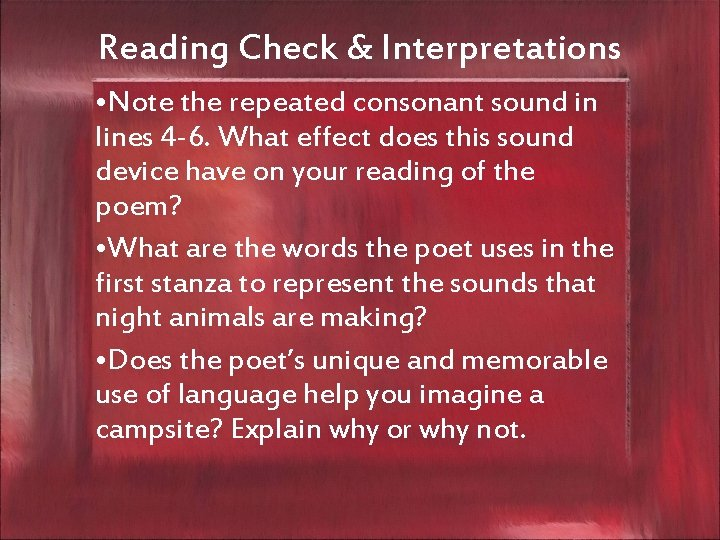 Reading Check & Interpretations • Note the repeated consonant sound in lines 4 -6.