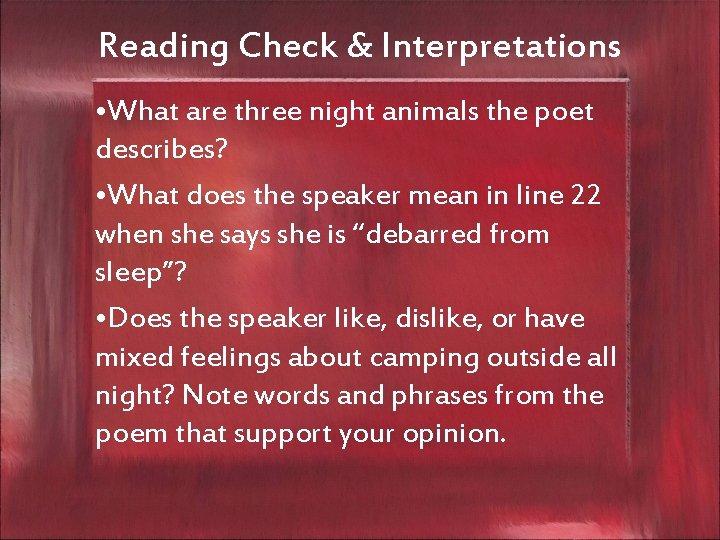 Reading Check & Interpretations • What are three night animals the poet describes? •