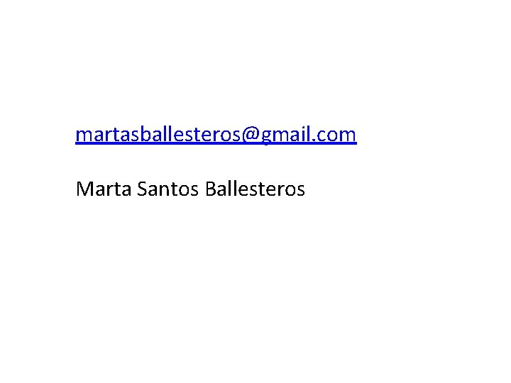martasballesteros@gmail. com Marta Santos Ballesteros