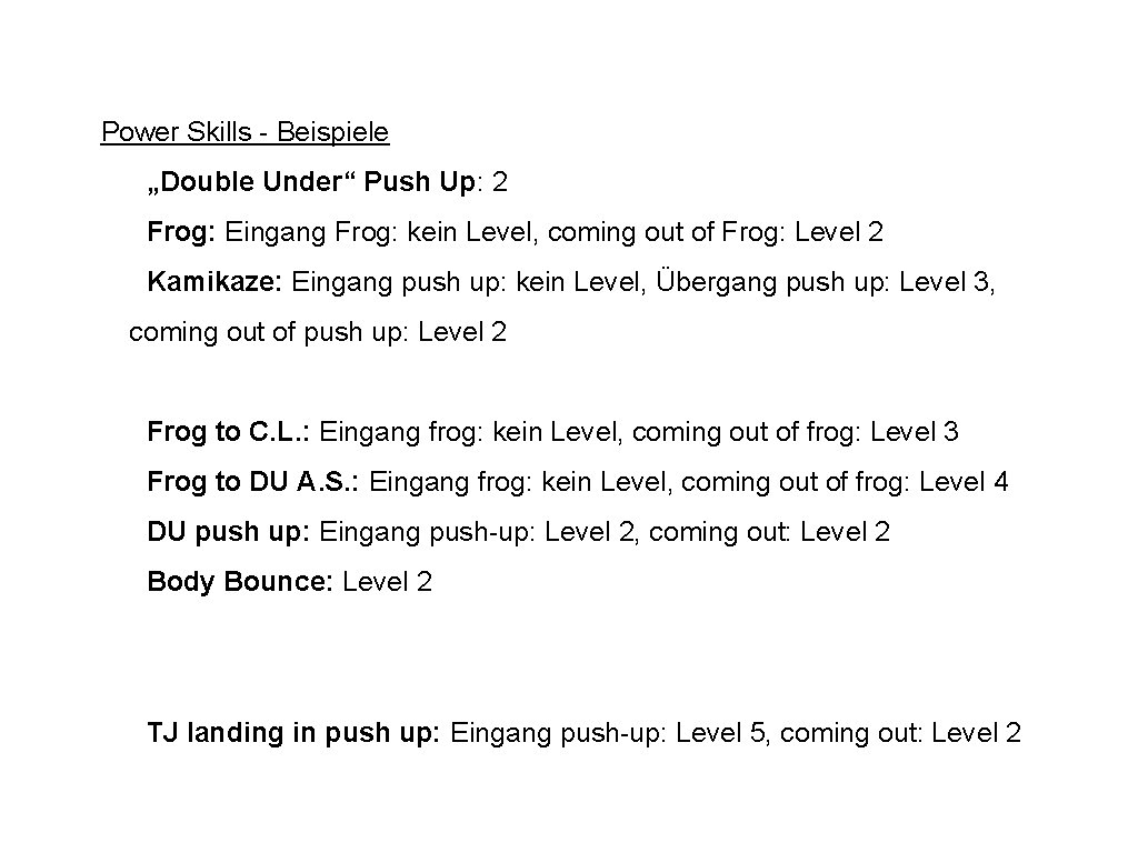 """Power Skills - Beispiele """"Double Under"""" Push Up: 2 Frog: Eingang Frog: kein Level,"""