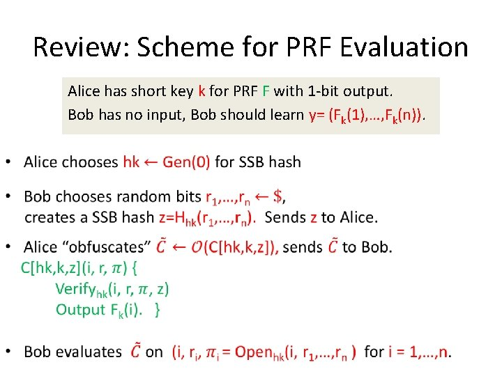 Review: Scheme for PRF Evaluation • Alice has short key k for PRF F