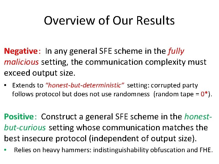 Overview of Our Results Negative: In any general SFE scheme in the fully malicious