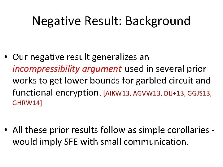 Negative Result: Background • Our negative result generalizes an incompressibility argument used in several