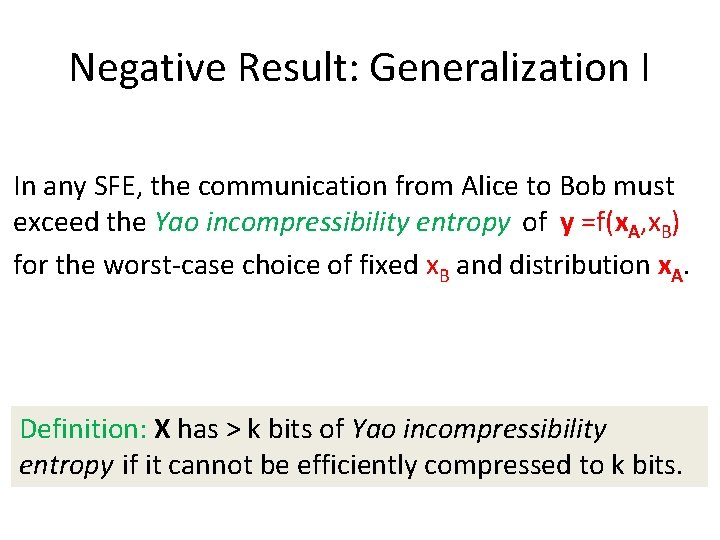 Negative Result: Generalization I In any SFE, the communication from Alice to Bob must