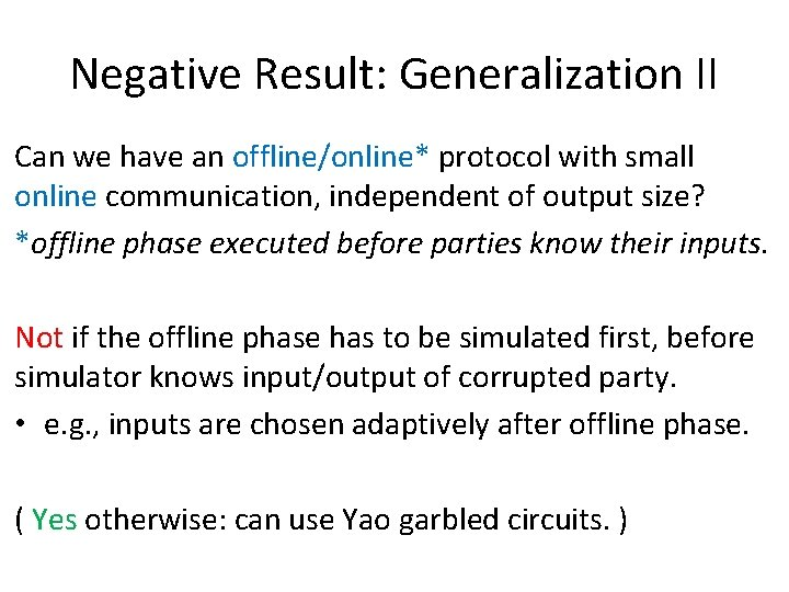 Negative Result: Generalization II Can we have an offline/online* protocol with small online communication,