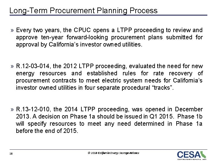 Long-Term Procurement Planning Process » Every two years, the CPUC opens a LTPP proceeding