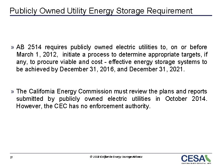 Publicly Owned Utility Energy Storage Requirement » AB 2514 requires publicly owned electric utilities