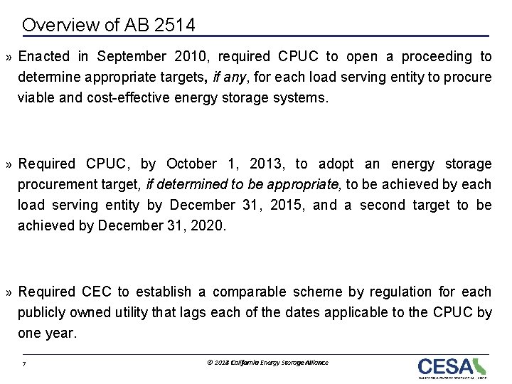 Overview of AB 2514 » Enacted in September 2010, required CPUC to open a