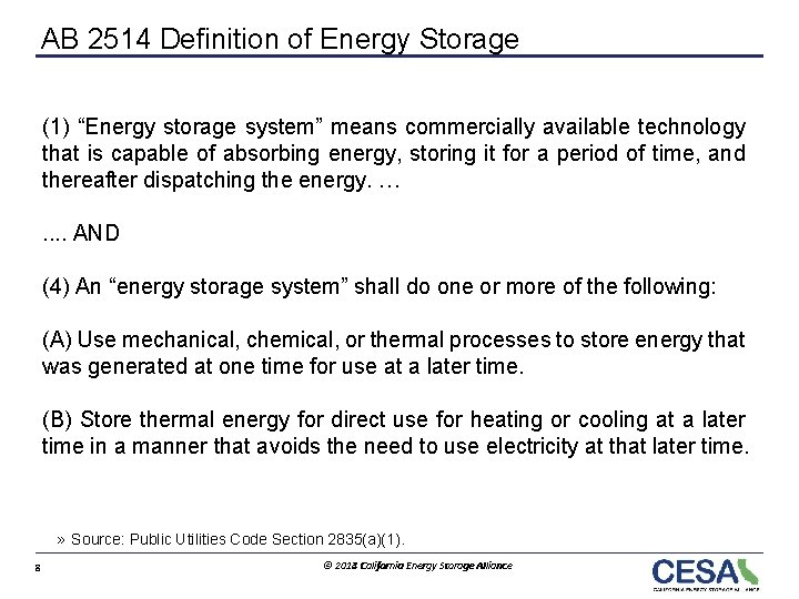 """AB 2514 Definition of Energy Storage (1) """"Energy storage system"""" means commercially available technology"""