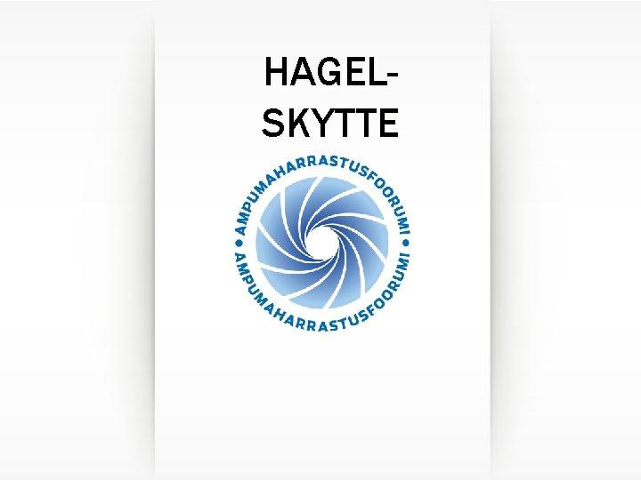 HAGELSKYTTE