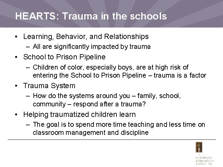 HEARTS: Trauma in the schools • Learning, Behavior, and Relationships – All are significantly