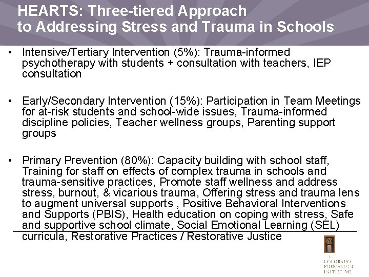 HEARTS: Three-tiered Approach to Addressing Stress and Trauma in Schools • Intensive/Tertiary Intervention (5%):