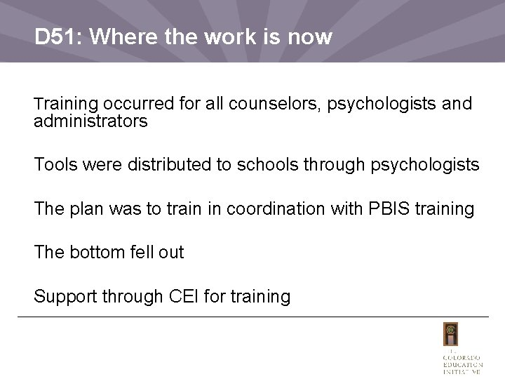 D 51: Where the work is now Training occurred for all counselors, psychologists and