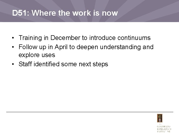 D 51: Where the work is now • Training in December to introduce continuums