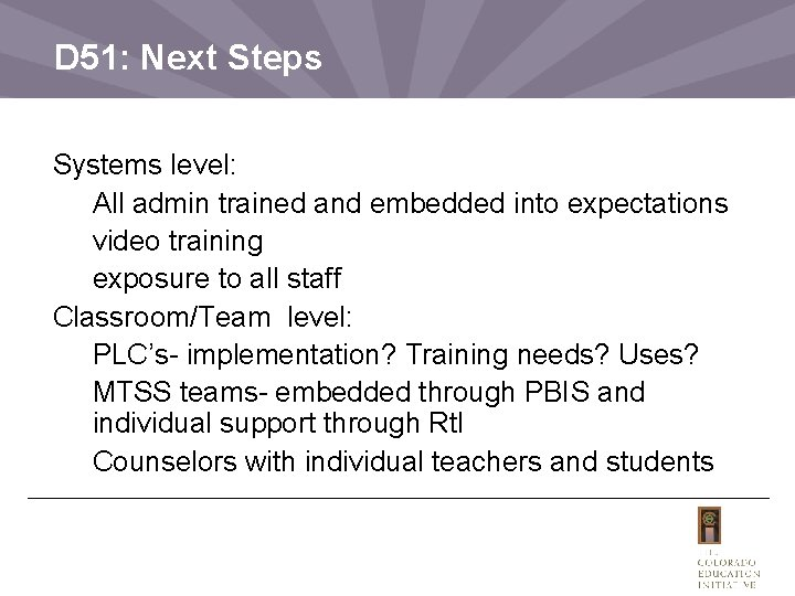 D 51: Next Steps Systems level: All admin trained and embedded into expectations video