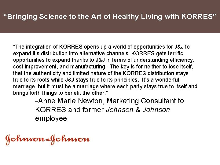 """""""Bringing Science to the Art of Healthy Living with KORRES"""" """"The integration of KORRES"""