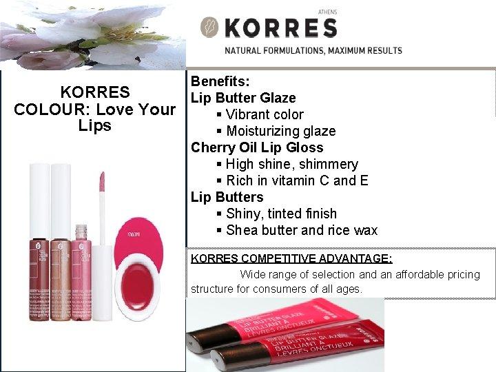 KORRES COLOUR: Love Your Lips Benefits: Lip Butter Glaze § Vibrant color § Moisturizing