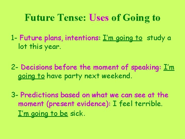 Future Tense: Uses of Going to 1 - Future plans, intentions: I'm going to
