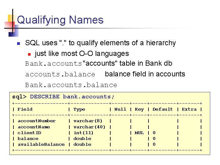 """Qualifying Names n SQL uses """". """" to qualify elements of a hierarchy n"""