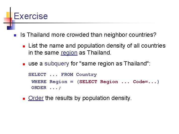 Exercise n Is Thailand more crowded than neighbor countries? n n List the name